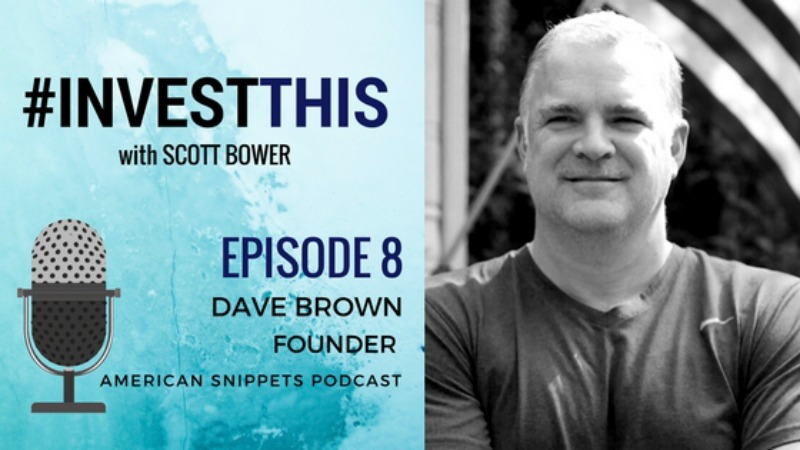 #InvestThis EP8 Scott Bower Dave Brown